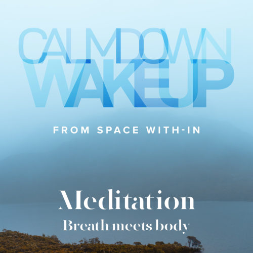 Calm Down, Wake Up - Breath Meets Body