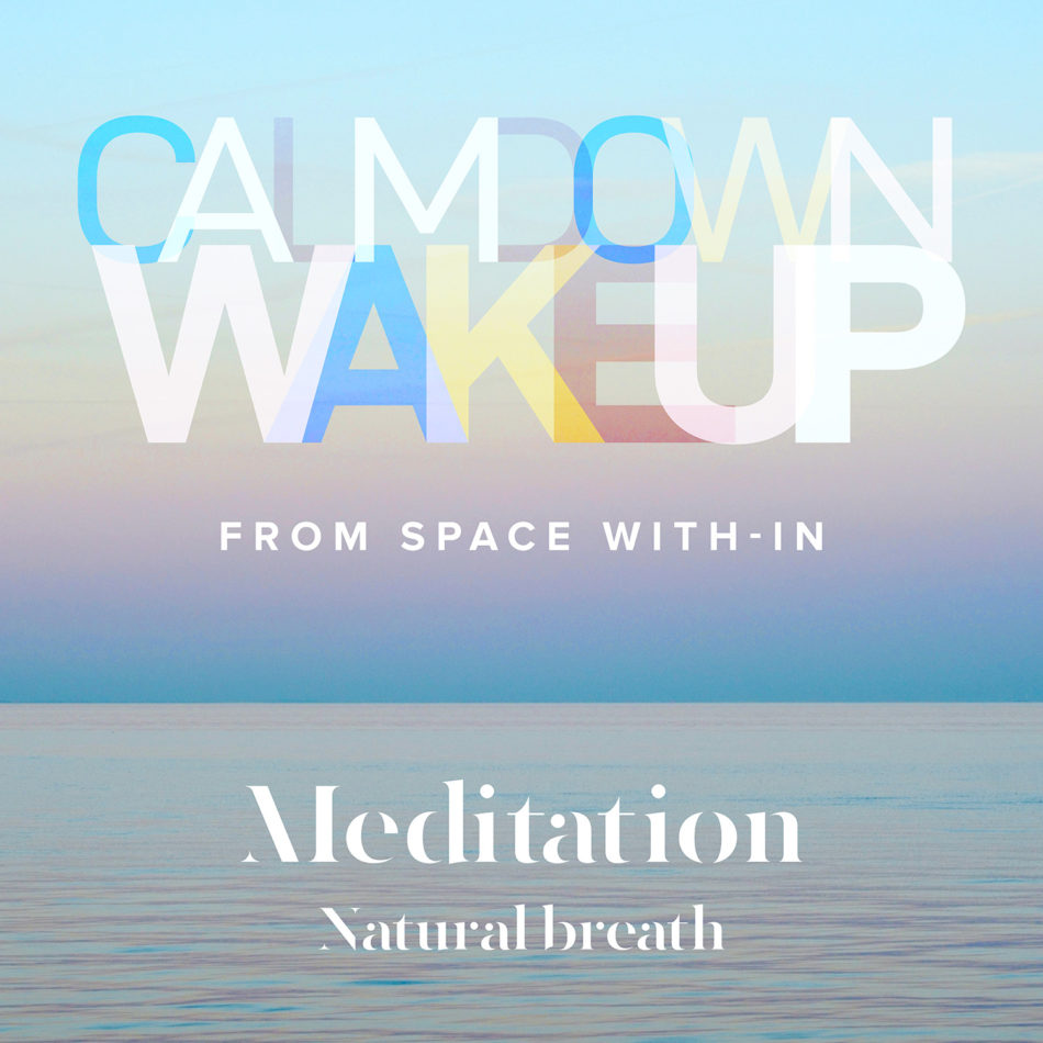 Calm Down, Wake Up - Natural Breath