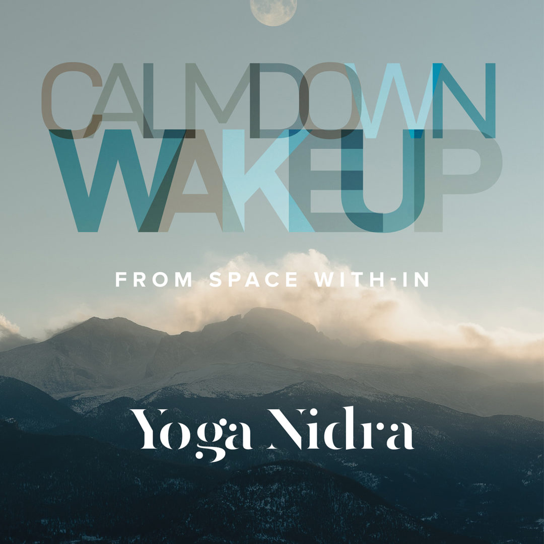 Calm Down, Wake Up - Yoga Nidra