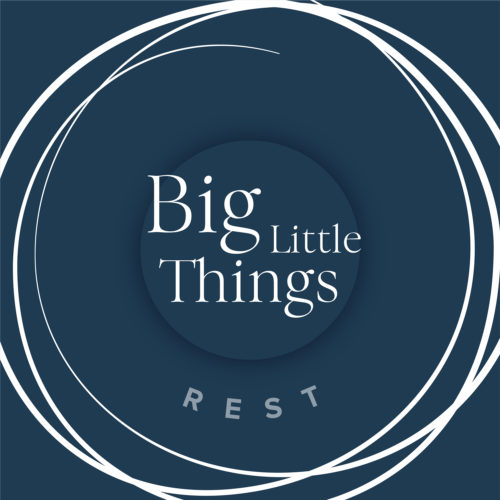 Big Little Things - Rest
