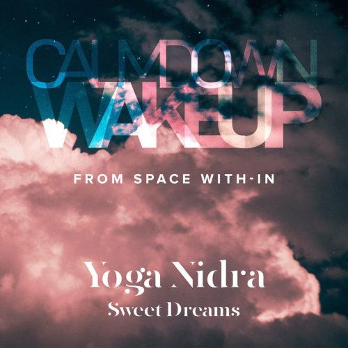 Calm Down, Wake Up - Sweet Dreams